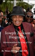 Joseph Jackson Biography - Masterminding the King of Pop, Joseph Jackson Biography, Joseph Jackson, Michael Jackson, Biographies, Biographies & Memoirs, Entertainers, Nonfiction