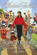 Michael Jackson: The Man in Our Mirror, A Reflection of Our Collective Soul